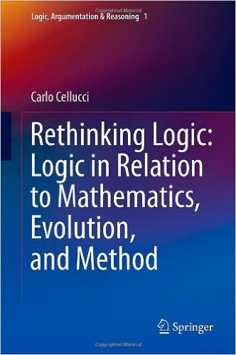 [Cover] Rethinking Logic: Logic in Relation to Mathematics, Evolution, and Method