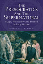 [Cover] The Presocratics and the Supernatural. Magic, Philosophy and Science in Early Greece