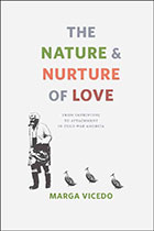 [Cover] The Nature and Nurture of Love: From Imprinting to Attachment in Cold War America