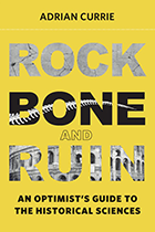 [Cover] Bone and Ruin: An Optimist's Guide to the Historical Sciences