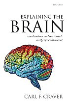 [Cover] Explaining the Brain: Mechanisms and the Mosaic Unity of Neuroscience