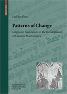 [Cover] Patterns of Change, Linguistic Innovations in the Development of Classical Mathematics
